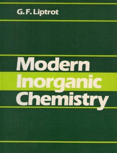 Modern Inorganic Chemistry: G F Liptrot