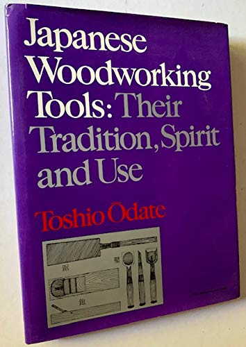 9780713523683: Japanese Woodworking Tools: Their Tradition, Spirit and Use