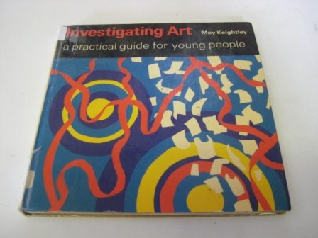 9780713524468: Investigating Art: Practical Guide for Young People