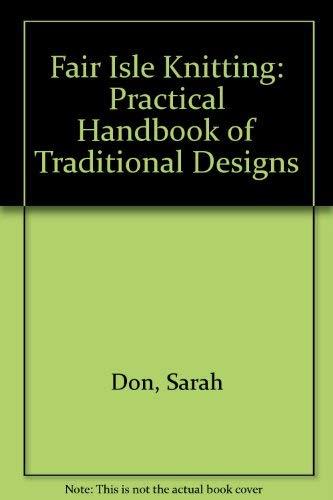9780713524482: Fair Isle Knitting: Practical Handbook of Traditional Designs