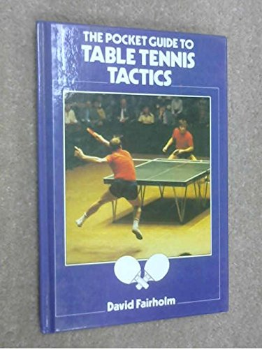 9780713525380: The Pocket Guide to Table Tennis Tactics (Pocket guides to sport)