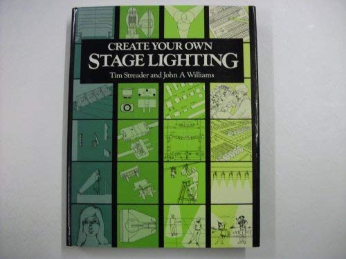 9780713525694: Create Your Own Stage Lighting
