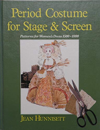 9780713526608: Period Costume for Stage and Screen: Patterns for Women's Dress 1500-1800