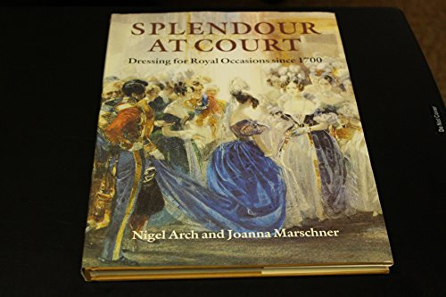 9780713526615: Splendour at Court: Dressing for Royal Occasions Since 1700