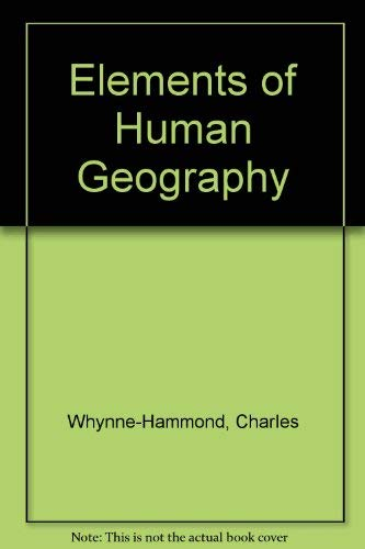 9780713528107: Elements of Human Geography