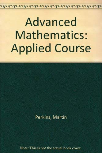 9780713528206: Advanced Mathematics: Applied Course