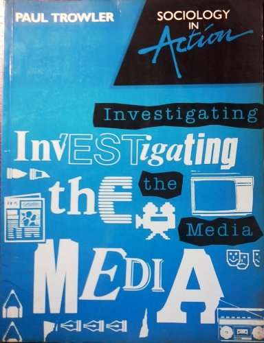 9780713528329: Investigating the Media (Sociology in action)