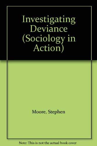 9780713528374: Investigating Deviance (Sociology in Action)