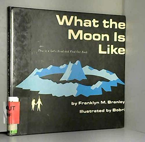 9780713600544: What the Moon Is Like (Let's Read-& -find-out)