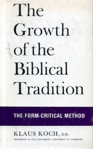 The growth of the Biblical tradition : Koch, Klaus