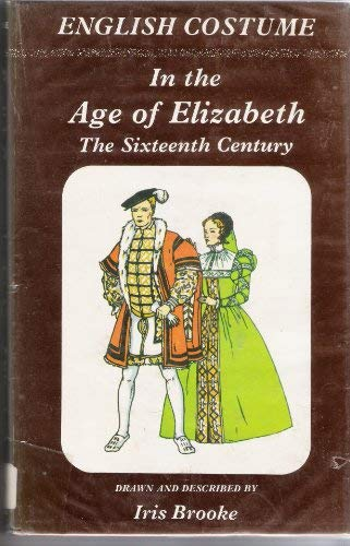 9780713601565: English Costume in the Age of Elizabeth (v. 3)