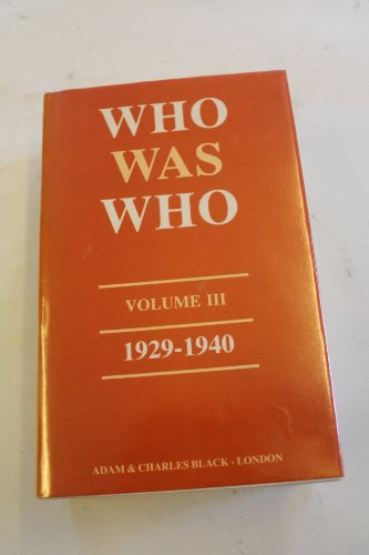 Who Was Who, Vol. 3: A Companion To Who`S Who Containing The Biographies Of Those Who Died During ...