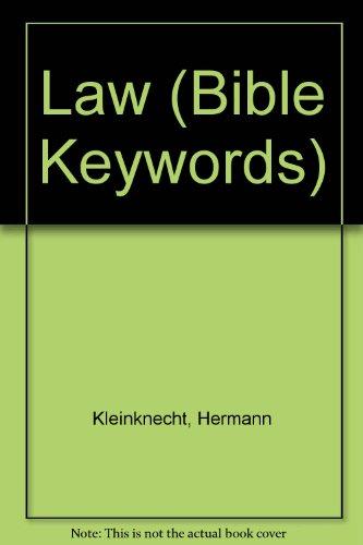 Law: Bible Key Words From Gerhard Kittel's: Kleinknecht, H, Gutbrod,