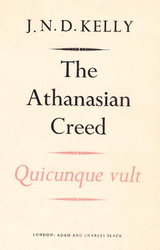 The Athanasian Creed - Quicunque Vult - The Paddock Lectures For 1962-3 (0713605049) by Kelly, JND
