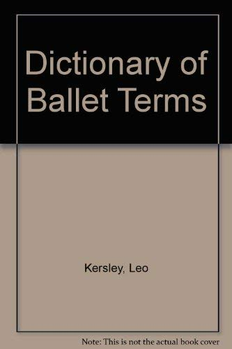 9780713605075: Dictionary of Ballet Terms