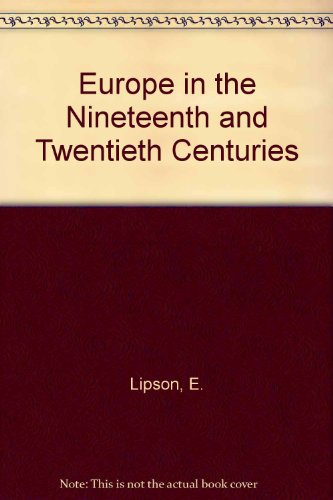 Europe in the Nineteenth and Twentieth Centuries,: Lipson, E.
