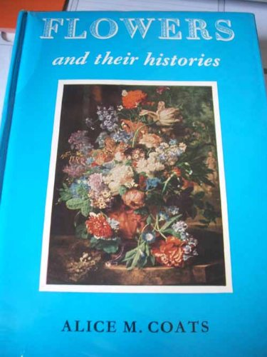 9780713609011: Flowers and Their Histories