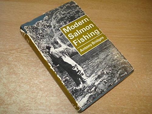 MODERN SALMON FISHING.: Bridges, Antony