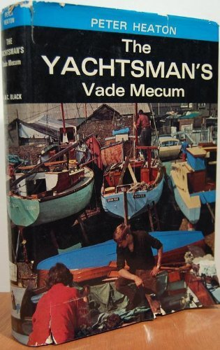 The Yachtsman's Vade Mecum: Heaton, Peter