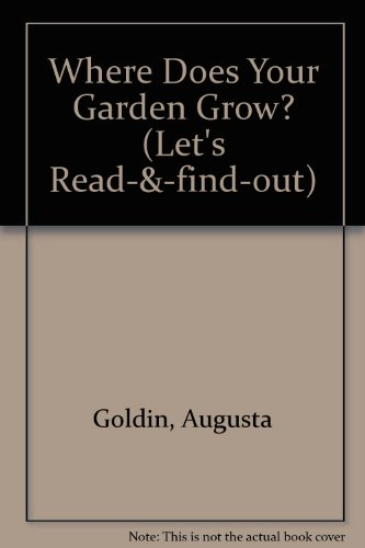 9780713610031: Where Does Your Garden Grow? (Let's Read-& -find-out)