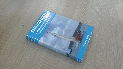 Dinghies. A Complete Guide to Sailing and Racing