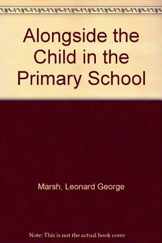 9780713610628: Alongside the Child in the Primary School