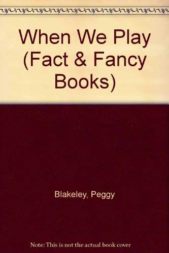 9780713611007: When We Play (Fact & Fancy Books)