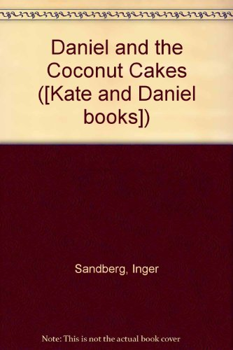 9780713612424: Daniel and the Coconut Cakes ([Kate and Daniel books])