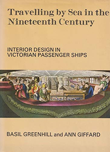9780713613025: Travelling by Sea in the Nineteenth Century: Interior Design in Victorian Passenger Ships