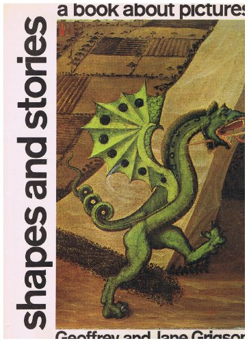 SHAPES AND STORIES: A BOOK ABOUT PICTURES.: Grigson, Geoffrey and