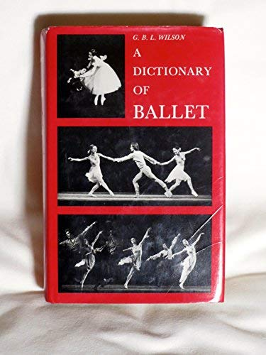 9780713613957: Dictionary of Ballet