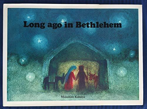 Long Ago in Bethlehem: Kasuya, M