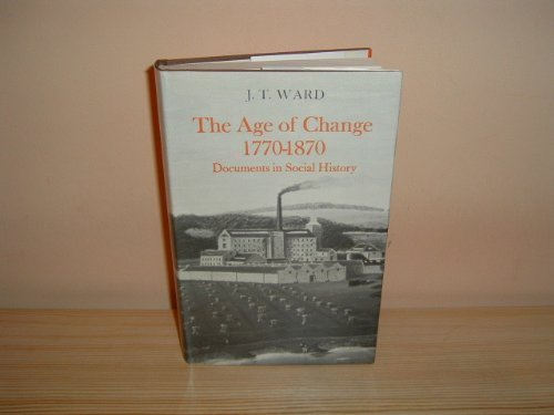 9780713615760: Age of Change 1770-1870 (Ward Documents in Social History)