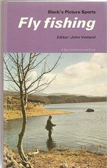 Fly Fishing (Black's Picture Sports) (0713616105) by John Veniard