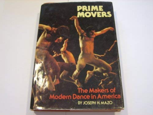 9780713617375: Prime Movers: Makers of Modern Dance in America
