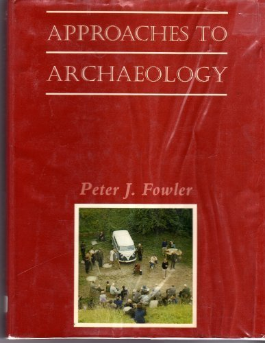 Approaches to Archaeology: Fowler, Peter