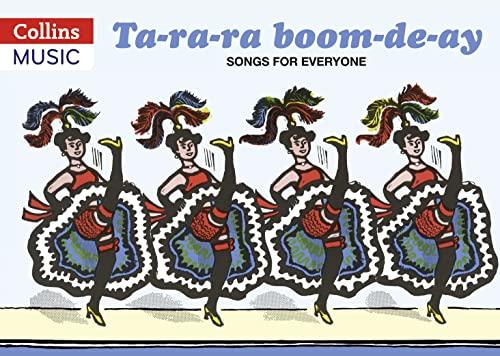 Ta-ra-ra Boom-de-ay: Songs for Everyone (Songbooks): Harrop, Beatrice; Gadsby, David