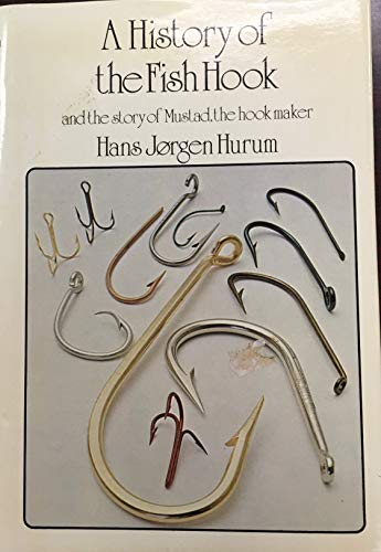 9780713618341: A History of the Fish Hook and the Story of Mustad, the Hook Maker