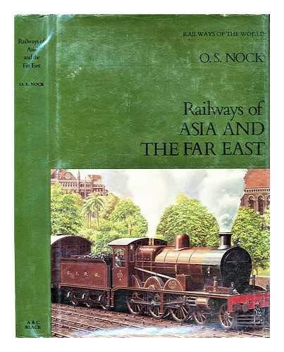 Railways of Asia and the Far East: O. S. Nock