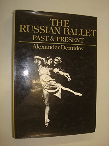 9780713618747: Russian Ballet: Past and Present
