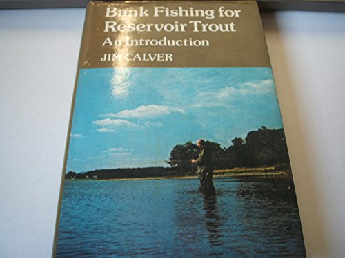 BANK FISHING FOR RESERVOIR TROUT- AN INTRODUCTION