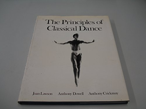 9780713619409: The Principles of Classical Dance