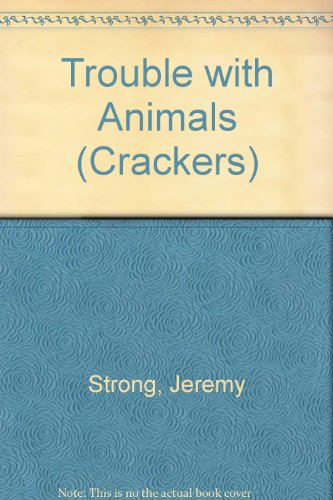9780713620702: Trouble with Animals (Crackers)