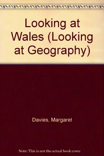 Looking at Wales (Looking at Geography) (0713620749) by Margaret Davies