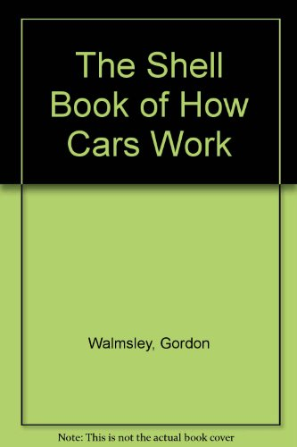 The Shell Book of How Cars Work (0713622571) by Gordon Walmsley