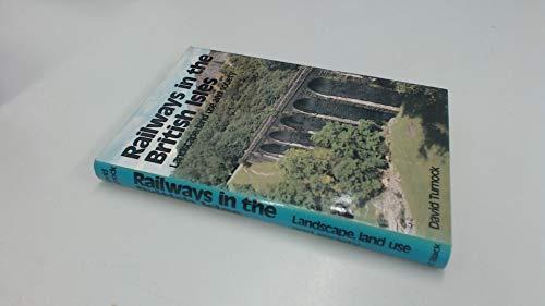 RAILWAYS IN THE BRITISH ISLES Landscape, Land: David Turnock
