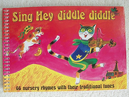 9780713623345: Sing Hey Diddle Diddle: 66 Nursery Rhymes With Their Traditional Tunes