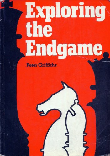 Exploring the Endgame: Griffiths, Peter