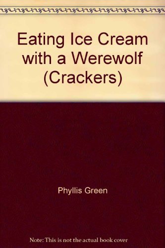 9780713624854: Eating Ice Cream with a Werewolf (Crackers)
