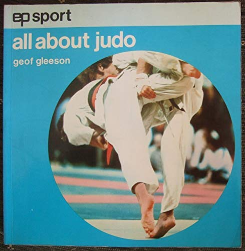 9780713625721: All About Judo